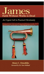 James: Faith Without Works is Dead
